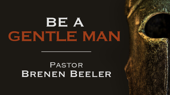 Be a Gentle Man