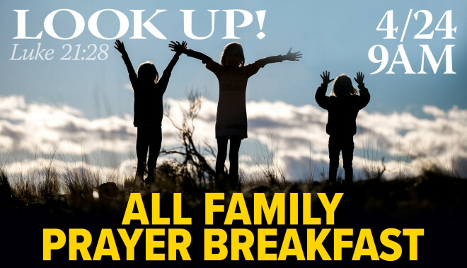 "All Family Prayer Breakfast | ""Look Up"""